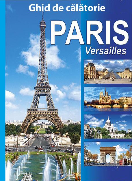 Ghid de calatorie Paris - Franta
